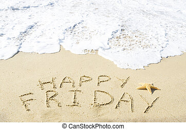 """Sign """"Happy Friday"""" on the sandy beach by the ocean"""