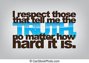 Motivational Background - I respect those that tell me the...