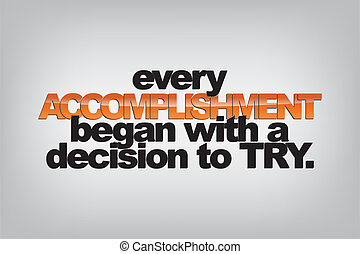 Motivational Background - Every accomplishment began with a...