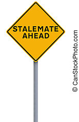 Stalemate Ahead  - A road sign indicating Stalemate Ahead