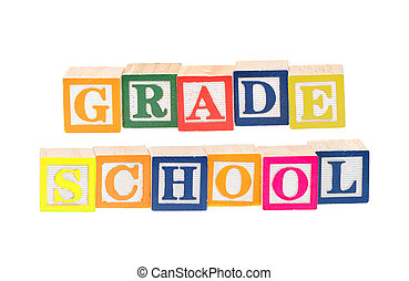 Baby blocks spelling grade school. Isolated on a white...