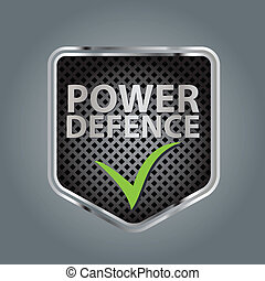 Power defence - Vector illustration of a metallic shield...