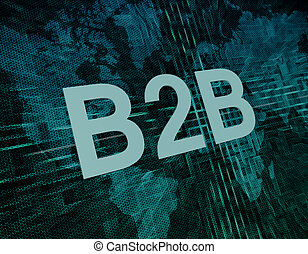 Business to Business - Words on digital world map concept:...