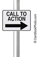 Call to Action - Modified one way road sign indicating Call...