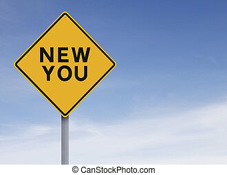 The New You  - A road sign indicating New You