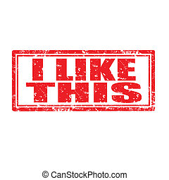 I Like This-stamp - Grunge rubber stamp with text I Like...