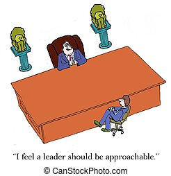 """Approachable leader - """"I feel a leader should be..."""