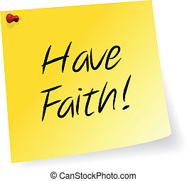 Have Faith - Yellow Sticky Note With Have Faith Message...