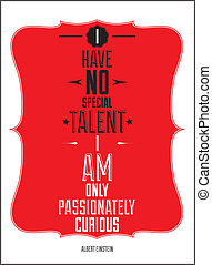 Poster I have no special talent i am only passionately...