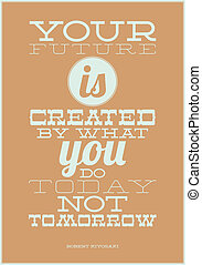 Your future - Motivational poster for any interior. promotes...