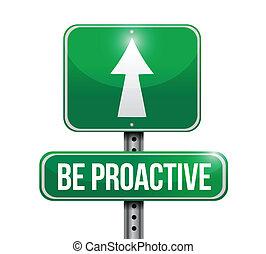 be proactive road sign illustration design over a white...
