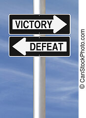 Victory or Defeat - Conceptual one way street signs on...