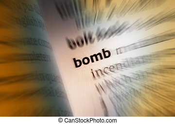 Bomb - a container filled with explosive, incendiary...