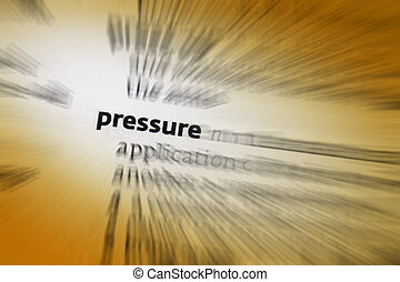 Pressure - 1: the continuous physical force exerted on or...