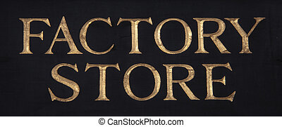 Factory Store Sign