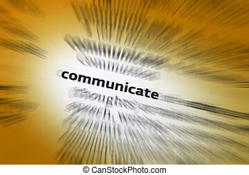 Communicate - Communications - Communicate - to share or...
