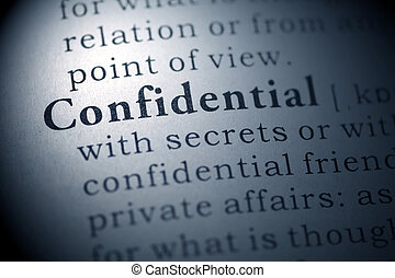 confidential - Dictionary definition of the word...