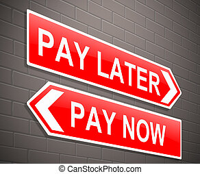 Pay now or later.