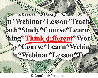 Education concept: Think Different on Money background