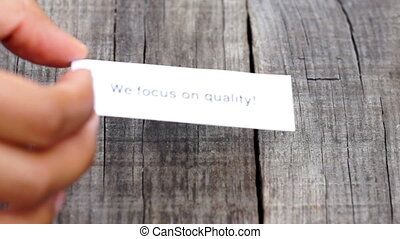 We focus on quality - A We focus on quality paper sign on...