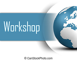 Workshop concept with globe on white background