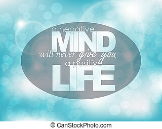 Motivational Poster - A negative mind will never give you a...