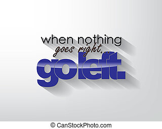 Motivational Poster - When nothing goes right... go left....