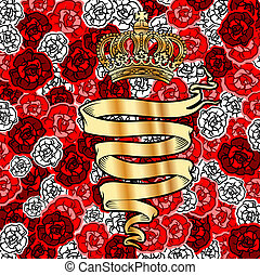 Golden Banner And Crown On Red Roses Background. Vector Illustration.