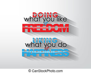 Motivational Poster - Doing what you like is freedom. Liking...