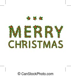 Merry christmas made from holly tree for your design