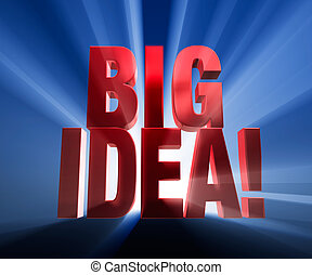 Big Idea - Bold, red BIG IDEA on a dark blue background...