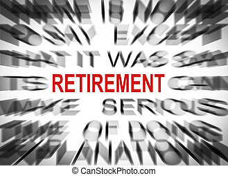 Blured text with focus on RETIREMENT