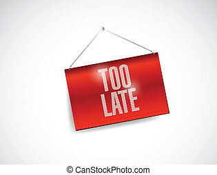 too late hanging banner illustration design over white