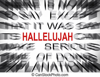 Blured text with focus on HALLELUJAH