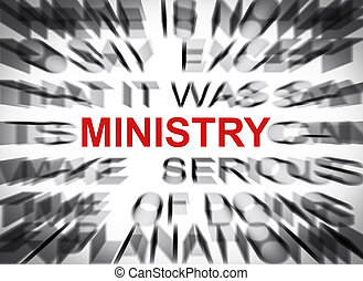 Blured text with focus on MINISTRY