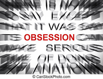 Blured text with focus on OBSESSION