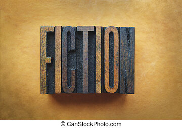 Fiction - The word FICTION written in vintage letterpress...
