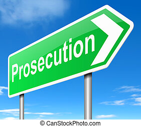 Prosecution concept. - Illustration depicting a sign with a...
