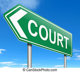 Court concept. - Illustration depicting a sign with a court...