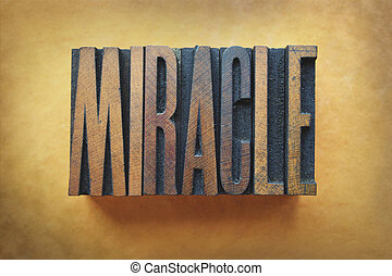 Miracle - The word MIRACLE written in vintage letterpress...