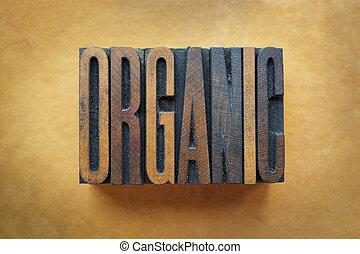 Organic - The word ORGANIC written in vintage letterpress...