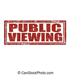 Public Viewing-stamp - Grunge rubber stamp with text Public...