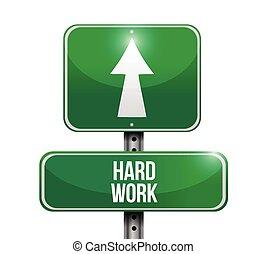 hard work road sign illustration design over a white...