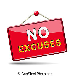 no excuses sign - No excuses sign or icon apologies