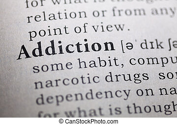 Addiction - Dictionary definition of the word Addiction.