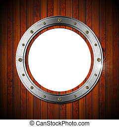 Wooden and Metallic Porthole - Metallic porthole with bolts...