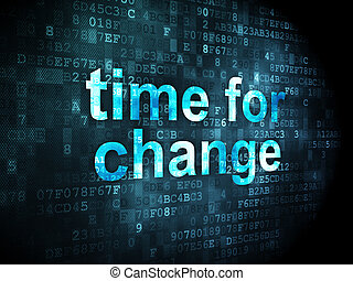 Timeline concept: Time for Change on digital background -...