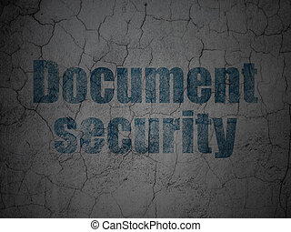 Safety concept: Document Security on grunge wall background