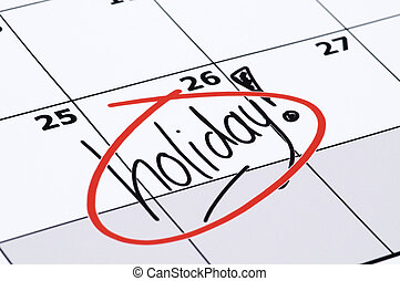 Finally Holiday - It is finally holiday! Marked and written...