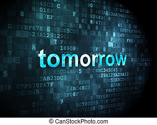 Time concept: Tomorrow on digital background - Time concept:...